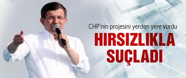 Davutoğlu'ndan CHP'ye hırsız suçlaması!