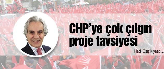 Özışık'tan CHP'ye yüzyılın proje teklifi
