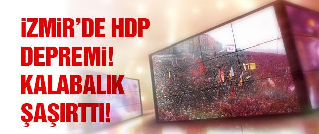 İzmir'de HDP depremi! Meydanı görenler şaştı kaldı!