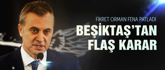 Beşiktaş'ta flaş karar! Orman patladı!