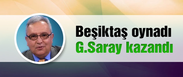 Beşiktaş oynadı G.Saray kazandı