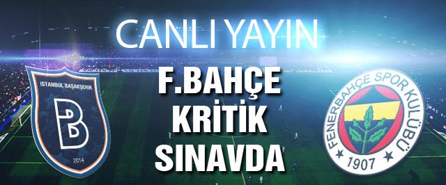 Başakşehir Fenerbahçe maçı (CANLI YAYIN)