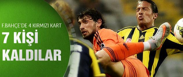 Fenerbahçe'de 4 kırmızı kart birden!