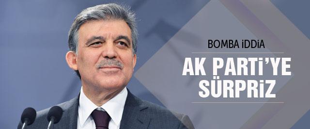 'Abdullah Gül'den AK Parti'ye sürpriz' iddiası