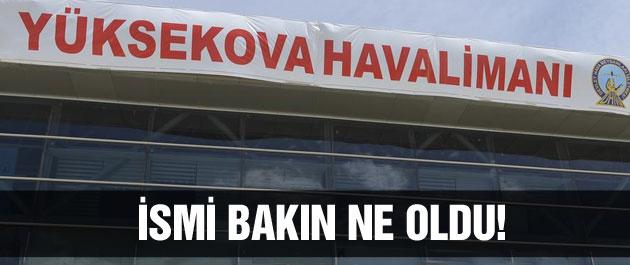 Yüksekova Havalimanı açıldı manidar isim