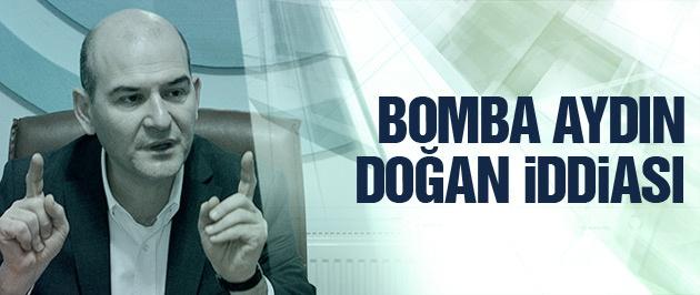 Soylu'dan bomba Aydın Doğan iddiası