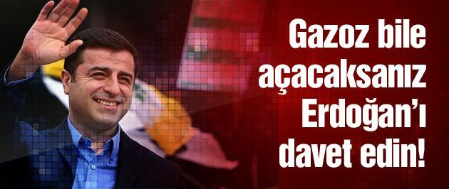 'Kahvede gazoz açacaksanız Erdoğan'ı davet edin!'