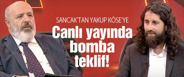 Ethem Sancak'tan canlı yayında Yakup Köse'ye bomba teklif