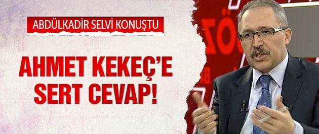 Abdülkadir Selvi'den Ahmet Kekeç'e çok sert yanıt!
