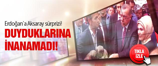 Erdoğan'a Aksaray'da ilginç sürpiz