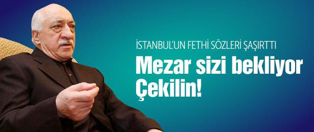 Fethullah Gülen 'Mezar sizi bekliyor çekiliniz' mesajı