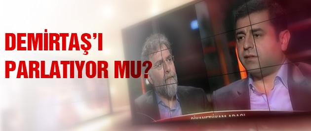 Ahmet Hakan Demirtaş'ı mı parlatıyor?