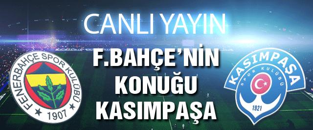 Fenerbahçe Kasımpaşa maçı (Canlı yayını)