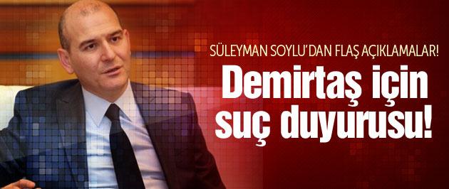 Süleyman Soylu'dan Demirtaş için suç duyurusu!