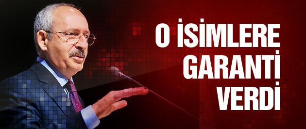 Kılıçdaroğlu'ndan o isimlere garanti!