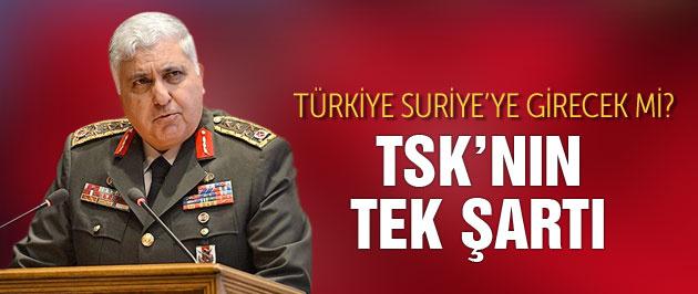 TSK'nın Suriye'ye girmek için tek şartı