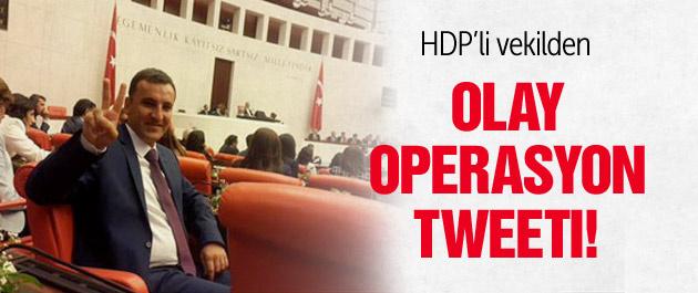 HDP'li vekilden olay operasyon tweeti!