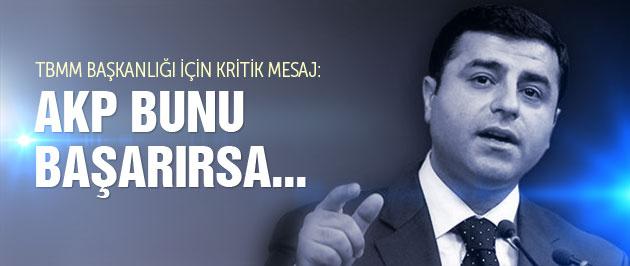 Demirtaş'tan TBMM Başkanlığı için flaş açıklama!