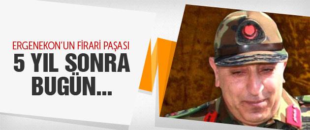 Ergenekonun firari paşası 5 yıl sonra ifade verdi