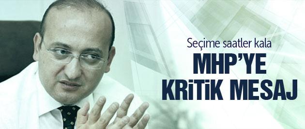 Yalçın Akdoğan'dan seçim öncesi MHP'ye mesajı