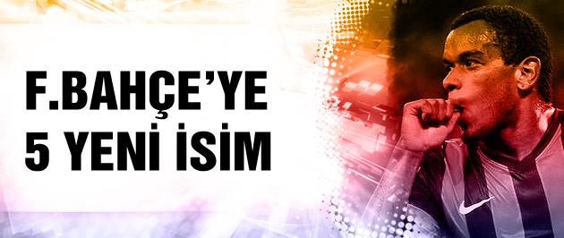 Fenerbahçe'ye 5 yeni isim daha!
