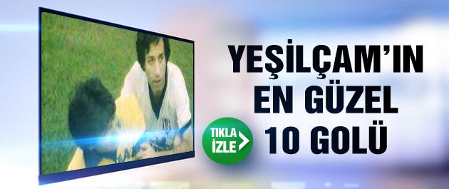 Yeşilçam'ın en güzel 10 golü