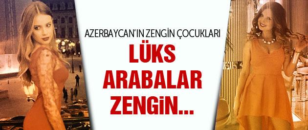Bunlar da Azerbaycan'ın zengin çocukları