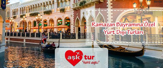 Ramazan Bayramı'na özel yurt dışı turları!