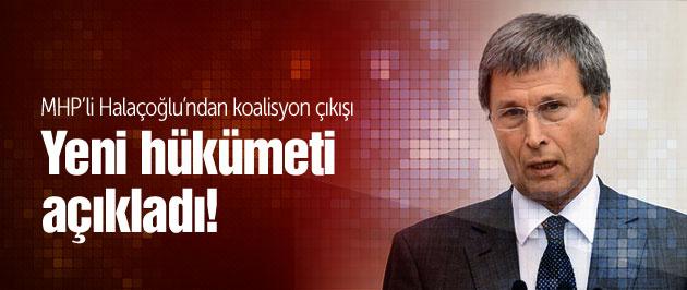 MHP'li Halaçoğlu yeni hükümeti açıkladı!