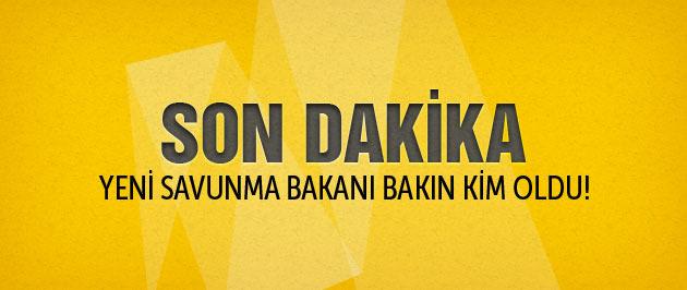 Yeni Savunma Bakanı kim oldu Davutoğlu açıkladı