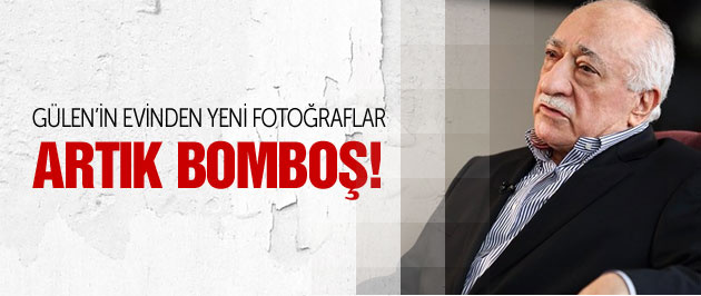 Gülen'in evinden görüntüler artık bomboş!