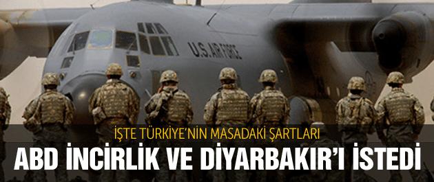 ABD İncirlik ve Diyarbakır'ı istedi!