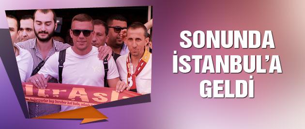 Lukas Podolski sonunda İstanbul'da