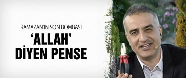 Ramazan'ın son bombası Allah diyen pense!