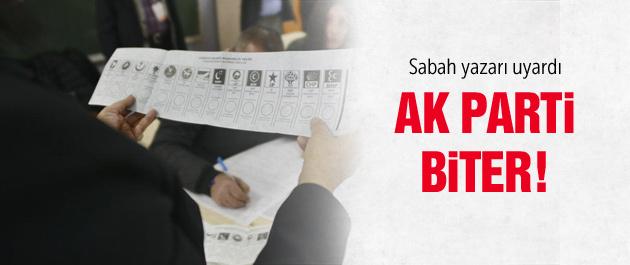 Sabah yazarından 'AK Parti biter' uyarısı