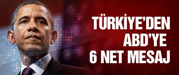 Türkiye'den ABD'ye 6 net mesaj