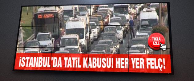 İstanbul'da bayram tatili kabus oldu! Yollar kilit!