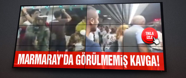 Marmaray'da görülmemiş kavga!