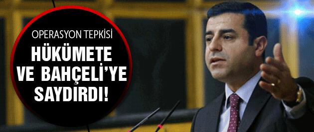Demirtaş'tan PKK operasyonu açıklaması