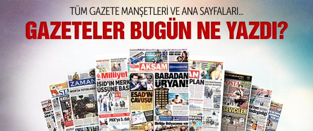 Gazete manşetleri 28 Temmuz 2015