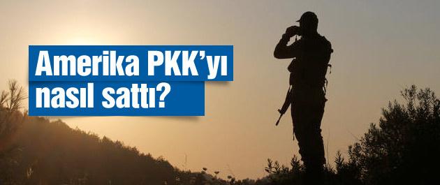 Amerika PKK'yı nasıl sattı?