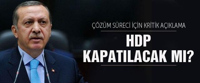 Erdoğan'dan kritik açıklama 'HDP kapatılacak mı'