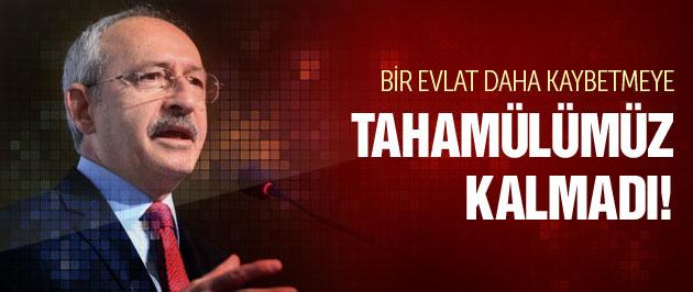 Kılıçdaroğlu: Artık tahammülümüz kalmadı!
