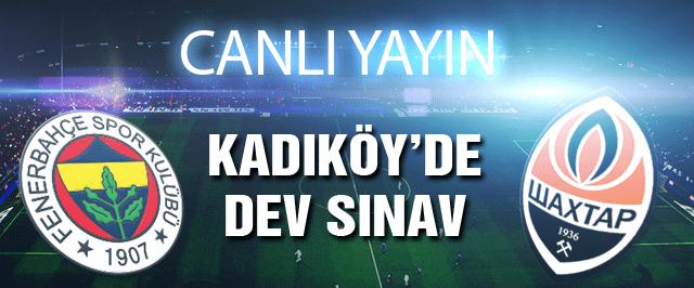 Fenerbahçe Shakhtar Donetsk maçı CANLI