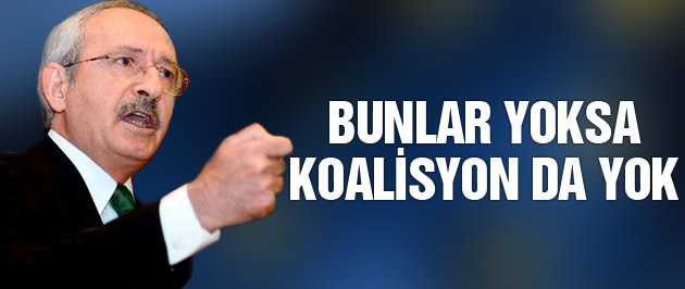 Kılıçdaroğlu'ndan koalisyon açıklaması CHP'nin 5 şartı