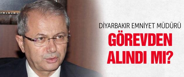 Diyarbakır Emniyet Müdürü görevden alındı mı?