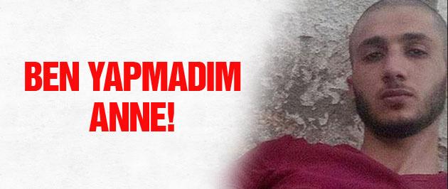 Diyarbakır bombacısı: Anne inan, ben yapmadım