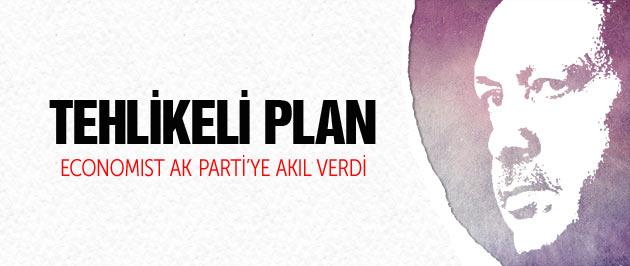 Economist yazdı Erdoğan'ın tehlikeli planı!