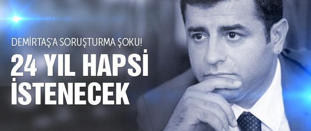 Demirtaş'a soruşturma 24 yıl hapsi istenecek