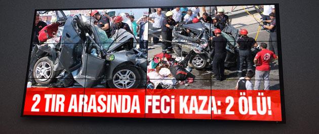 İki tır arasında feci kaza: 2 ölü!